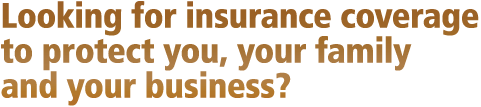 Looking for small business health insurance coverage to protect you, your family and your business?
